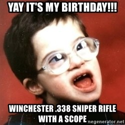 retarded kid with glasses - yay it's my birthday!!! winchester .338 sniper rifle with a scope