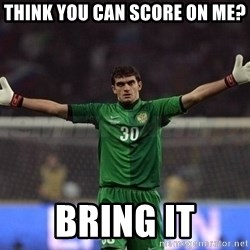 Real Goalkeeper - Think you can score on me? bring it