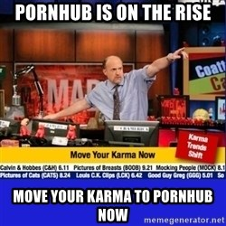 Move Your Karma - PORNHUB IS ON THE RISE MOVE YOUR KARMA TO pORNHUB NOW