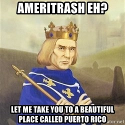 Disdainful King - ameritrash eh? let me take you to a beautiful place called puerto rico