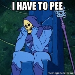 Skeletor sitting - I have to pee