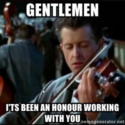 Titanic Band - Gentlemen I'ts been an honour working with you