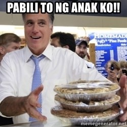 Romney with pies - pabili to ng anak ko!!