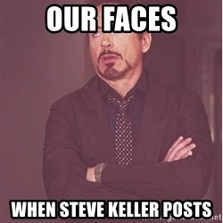 Robert Downey Junior face - our faces when steve keller posts