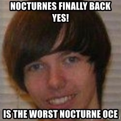 Jack Pender - nocturnes finally back yes! is the worst nocturne oce