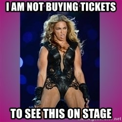 Ugly Beyonce - I am not buying tickets to see this on stage