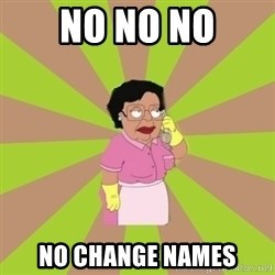 Consuela Family Guy - No NO no no change names