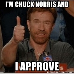 Chuck Norris Approves - I'm chuck norris and  I approve