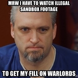 Intense Monte - MRW I HAVE TO WATCH ILLEGAL SANDBOX FOOTAGE TO GET MY FILL ON WARLORDS
