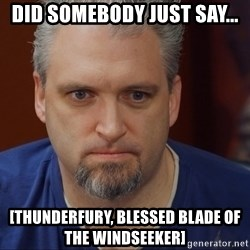 Intense Monte - Dıd somebody just say... [Thunderfury, blessed blade of the wındseeker]