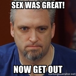 Intense Monte - sex was great! now get out