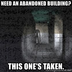 Slender game - Need an abandoned building? this one's taken.