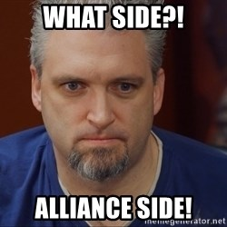 Intense Monte - What side?! ALLIANCE SIDE!
