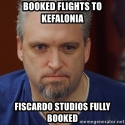 Intense Monte - Booked flights to Kefalonia Fiscardo Studios fully booked
