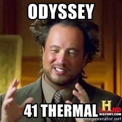 ancient alien guy - odyssey 41 thermal