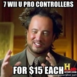 ancient alien guy - 7 WII U PRO CONTROLLERS FOR $15 EACH