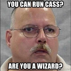 Are You A Wizard - you can run cass? are you a wizard?
