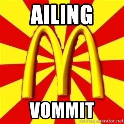 McDonalds Peeves - ailing vommit