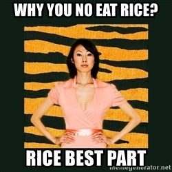 Tiger Mom - why you no eat rice? rice best part
