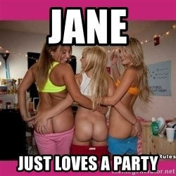 3 Lesbians Showing And Fingering Their Ass - Jane just loves a party