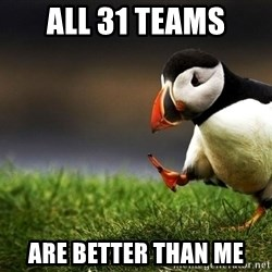 Puffin Unpopular - all 31 teams are better than me