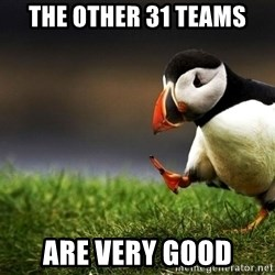 Puffin Unpopular - the other 31 teams are very good