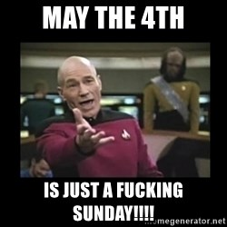 Patrick Stewart 101 - May the 4th IS JUST A FUCKING SUNDAY!!!!