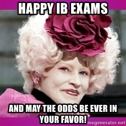 hunger games effie - happy ib exams and may the odds be ever in your favor!