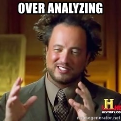 Ancient Aliens - Over Analyzing