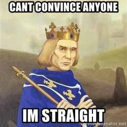 Disdainful King - Cant convince anyone im straight