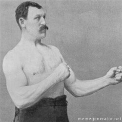 overly manly man -