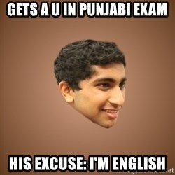 Handsome Indian Man - Gets a U in punjabi exam His excuse: I'm english