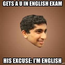 Handsome Indian Man - Gets a u in English exam His excuse: I'm english