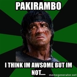 remboraiden - PAKIRAMBO I THINK IM AWSOME BUT IM NOT....