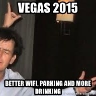 Drunk Charlie Sheen - vegas 2015 better wifi, parking and more drinking