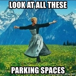 Look at all the things - look at all these parking spaces