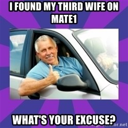 Perfect Driver - I found my third wife on mate1 what's your excuse?