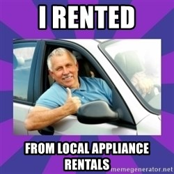 Perfect Driver - I rented from local appliance rentals