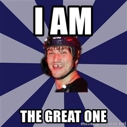 hockey player - I AM  THE GREAT ONE