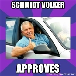 Perfect Driver - Schmidt volker approves