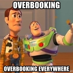 Consequences Toy Story - OVERBOOKING OVERBOOKING everywhere