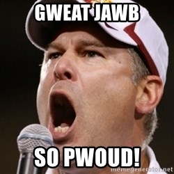 Pauw Whoads - Gweat jawb so pwoud!