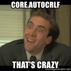 Nick Cage - core.autocrlf that's crazy