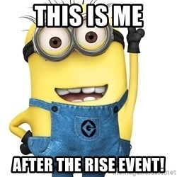 Despicable Me Minion - This is me AFter the Rise Event!