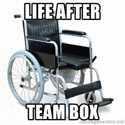 wheelchair watchout - Life after Team Box