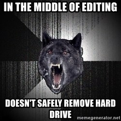 flniuydl - in the middle of editing doesn't safely remove hard drive
