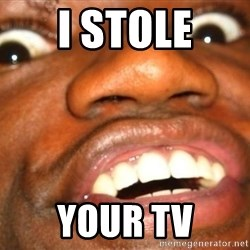 Niggerlicious - i stole your tv