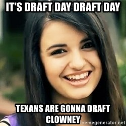 Rebecca Black Fried Egg - it's draft day draft day texans are gonna draft clowney