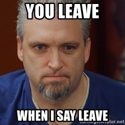 Intense Monte - you leave when i say leave