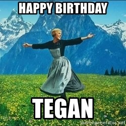 Look at all the things - Happy Birthday Tegan